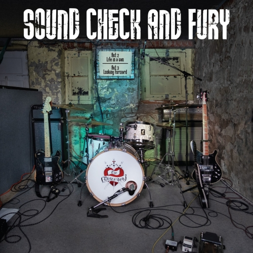 The Discarded - Sound Check and Fury (2019)