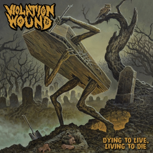 Violation Wound - Dying to Live, Living to Die (2019)