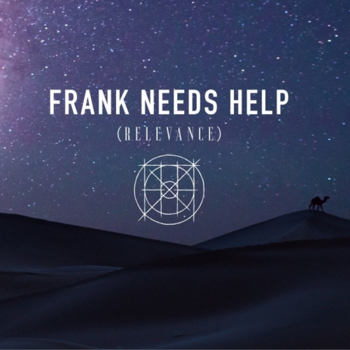 Frank Needs Help - Relevance (2019)