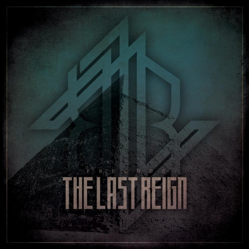 The Last Reign - Prelude (EP) (2019)