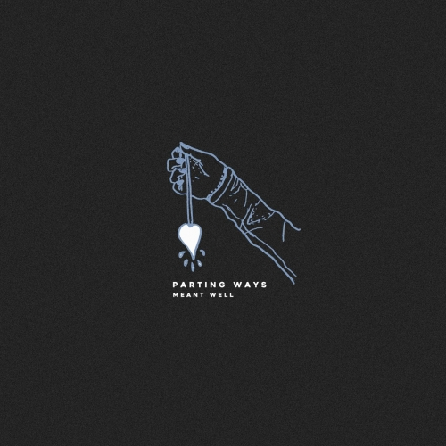 Parting Ways - Meant Well (2019)