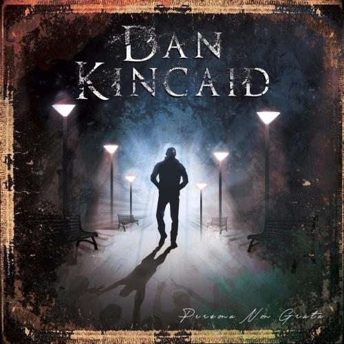 Dan Kincaid - Persona Non Grata (2019)