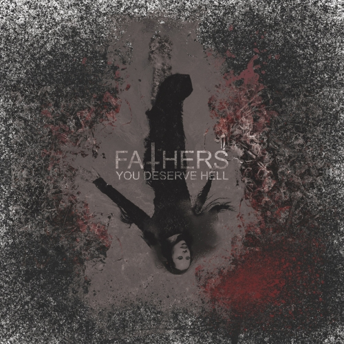 Fathers - You Deserve Hell (2019)
