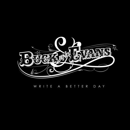 Buck & Evans - Write A Better Day (2019)