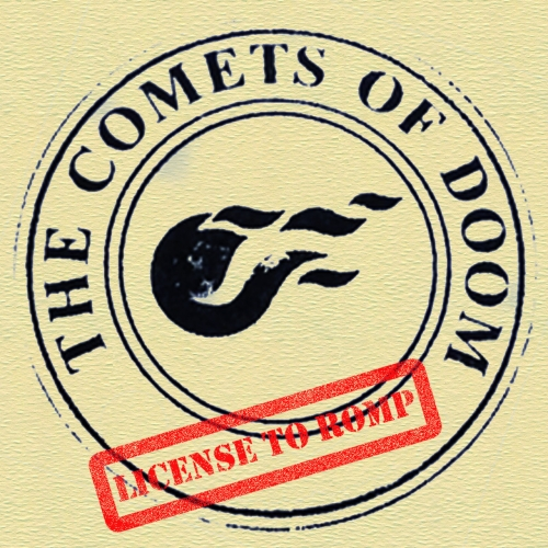 The Comets Of Doom - License to Romp (2019)