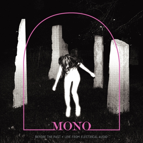 Mono - Before The Past •Live From Electrical Audio (2019)
