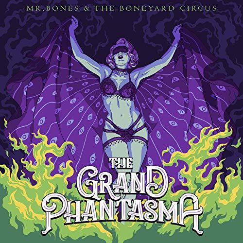 Mr. Bones and the Boneyard Circus - The Grand Phantasma (2019)