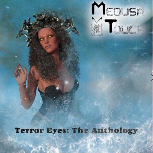Medusa Touch - Terror Eyes: The Anthology (2019)