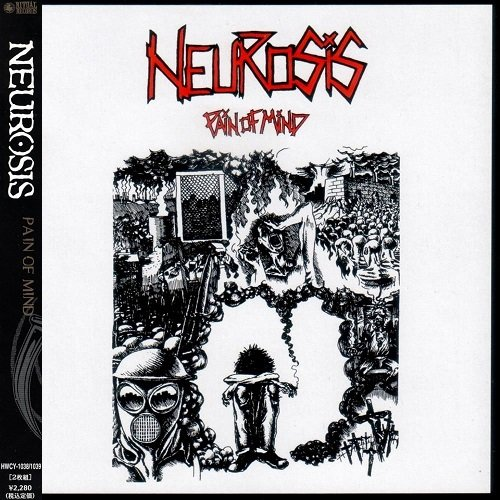Neurosis - Pain Of Mind (Japan Edition) (2000)