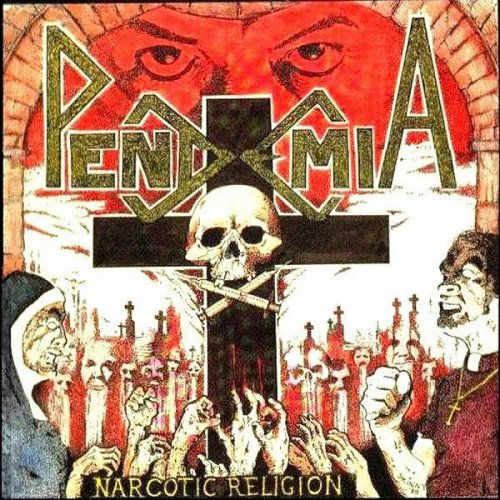 Pendemia - Narcotic Religion (1990)