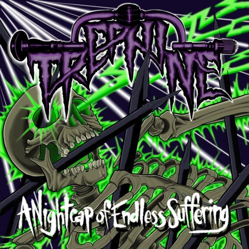 Trephine - A Nightcap Of Endless Suffering (2019)