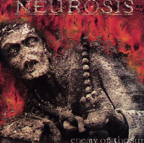 Neurosis - Enemy Of The Sun [Reissue 2000] (1993)