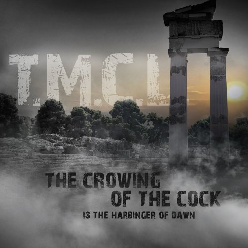 T.M.C.L. - The Crowing Of The Cock Is The Harbinger Of Dawn (2019)