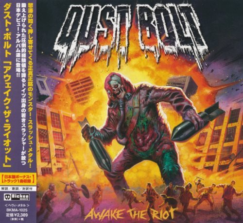Dust Bolt - Аwаkе Тhе Riоt [Jараnеsе Еditiоn] (2014)