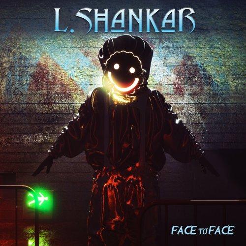L. Shankar - Face To Face (2019)