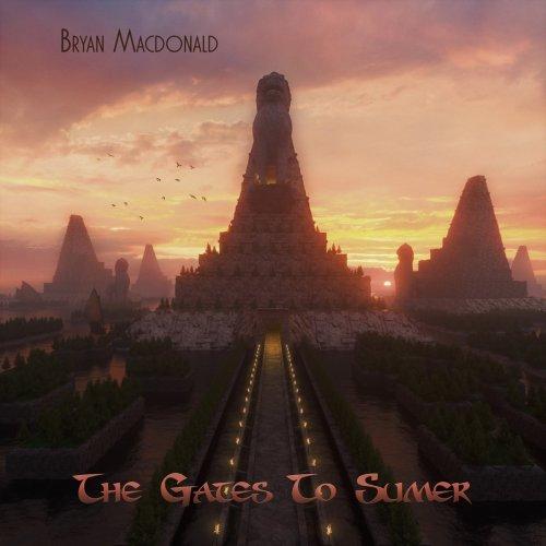 Bryan Macdonald - The Gates To Sumer (2019)