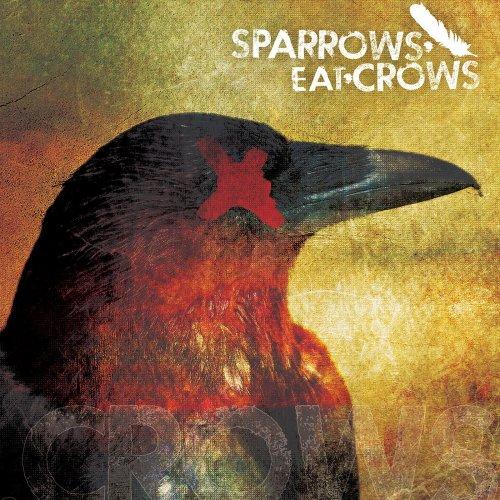 Sparrows Eat Crows - Sparrows Eat Crows (2019)