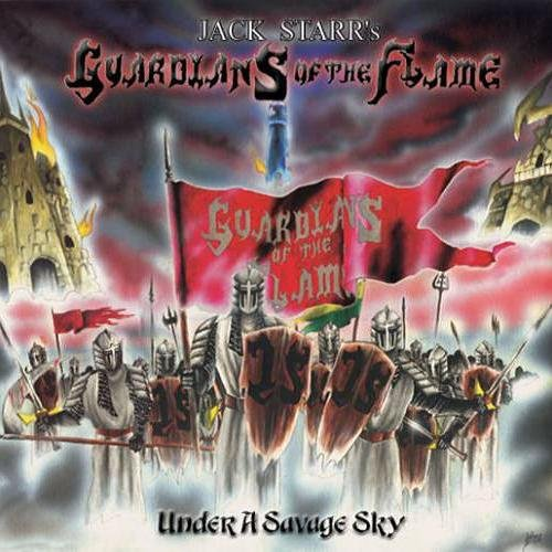 Jack Starr's Guardians Of The Flame - Under a Savage Sky (2003)