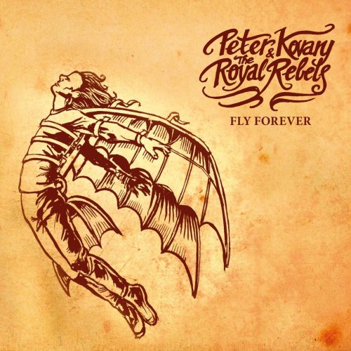 Peter Kovary & The Royal Rebels - Fly Forever (2019)