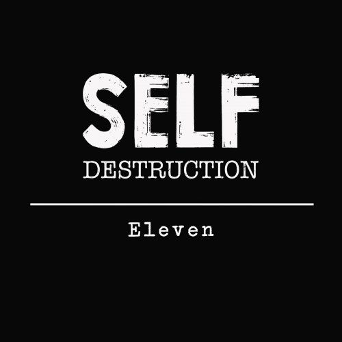 Self Destruction - Eleven (2019)