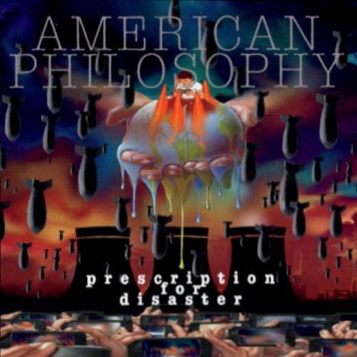 American Philosophy - Prescription For Disaster (2019)