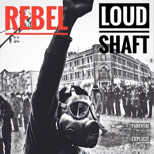 Loud Shaft - Rebel (2019)