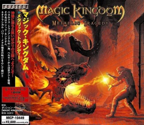Magic Kingdom - Меtаlliс Тrаgеdу [Jараnеsе Еditiоn] (2004)