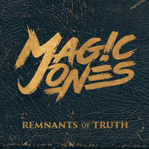 Magic Jones - Remnants Of Truth (2019)