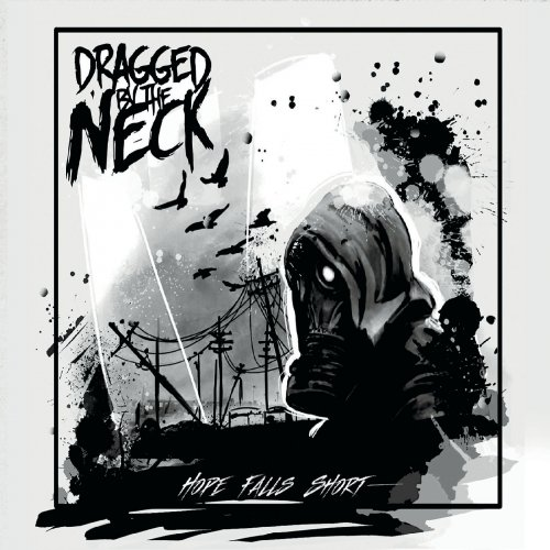Dragged By The Neck - Hope Falls Short (2019)