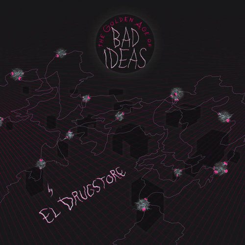 El Drugstore - The Golden Age of Bad Ideas (2019)