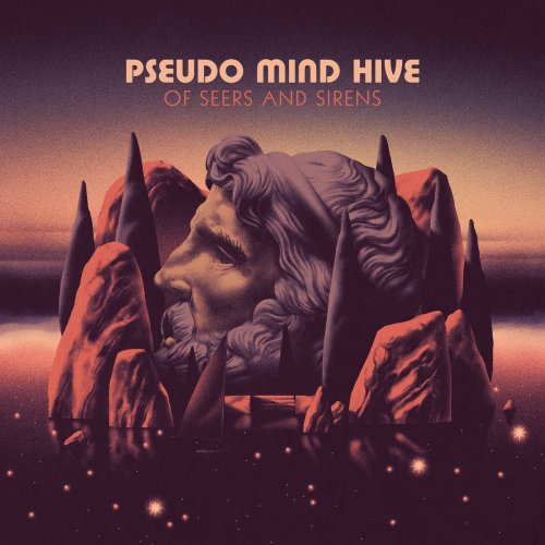 Pseudo Mind Hive - Of Seers And Sirens (2019)