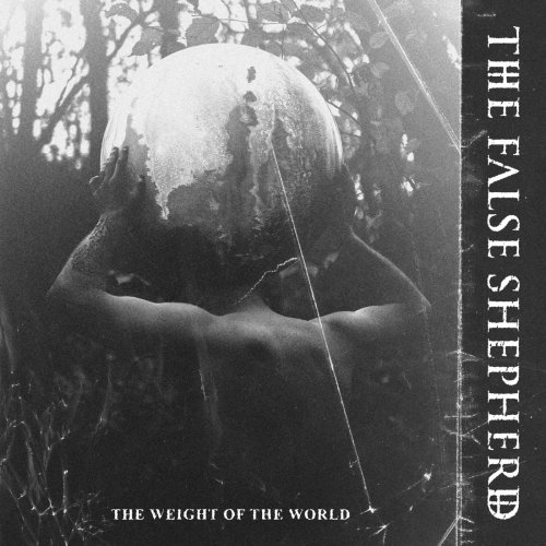 The False Shepherd - The Weight Of The World (2019)