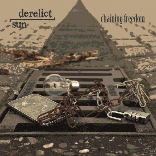 Derelict Sun - Chaining Freedom (2019)