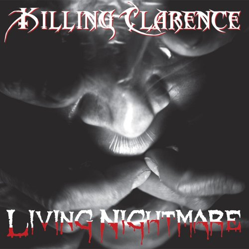 Killing Clarence - Living Nightmare (2019)
