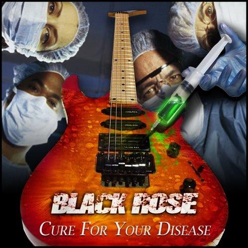 Black Rose - Сurе Fоr Yоur Disеаsе (2010)