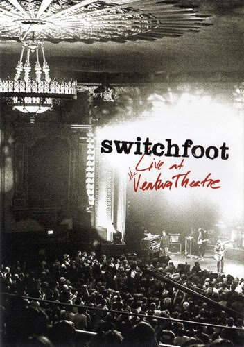 Switchfoot - Live At the Ventura Theatre (2007)