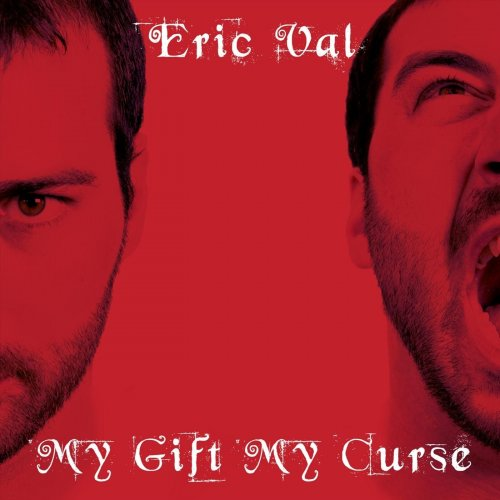 Eric Val - My Gift My Curse (2019)