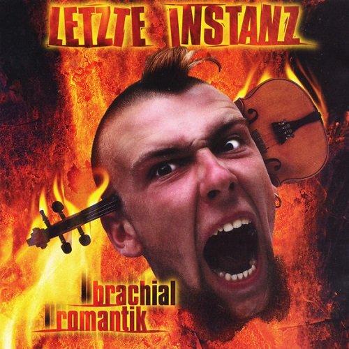 Letzte Instanz - Brachial Romantik (1997)
