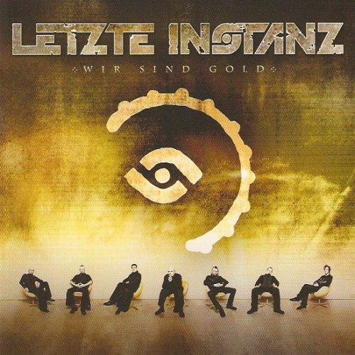 Letzte Instanz - Wir Sind Gold (Limited Edition) (2007)