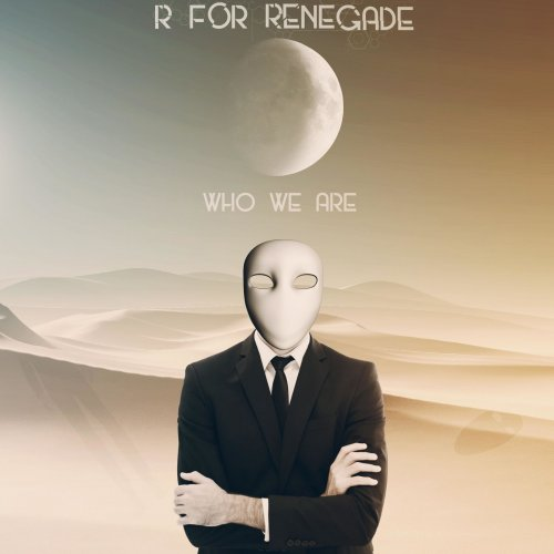 R For Renegade - Who We Are (2019)