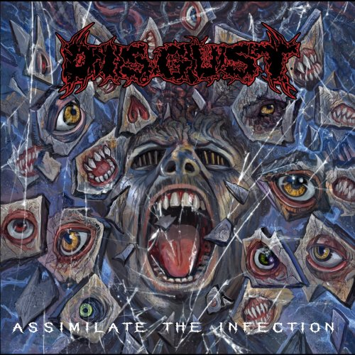 Disgust - Assimilate The Infection (2019)