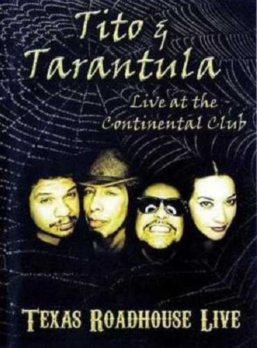 Tito & Tarantula - Live at the Continental Club (2009)