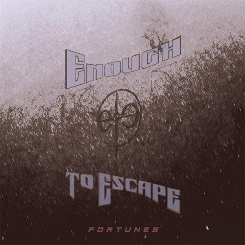 Enough To Escape - Fortunes (2019)