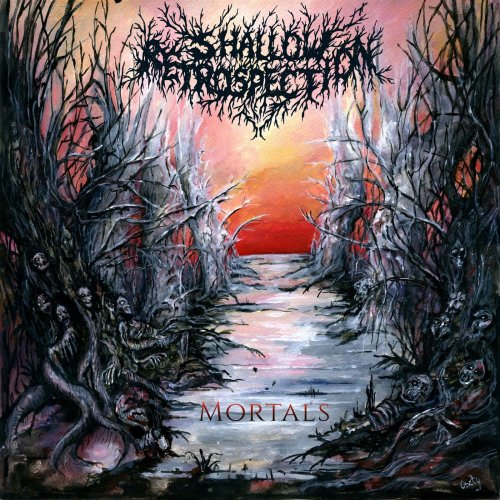 Shallow Retrospection - Mortals (2019)