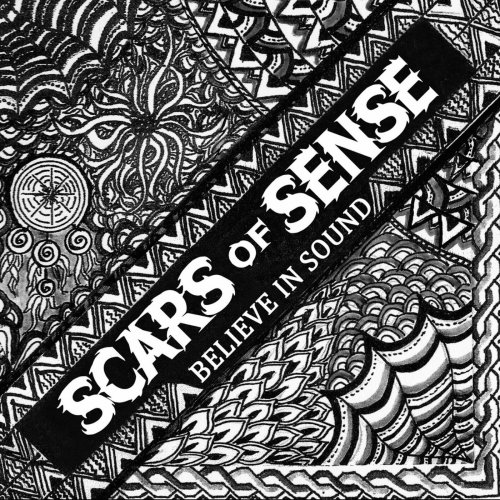 Scars Of Sense - Believe In Sound (2019)