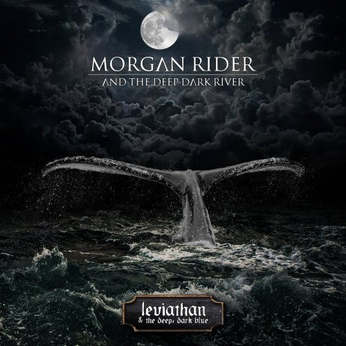 Morgan Rider and the Deep Dark River - Leviathan & the Deep, Dark Blue (2019)