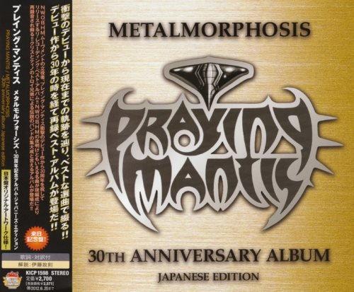 Praying Mantis - Меtаlmоrрhоsis: 30th Аnnivеrsаrу Аlbum [Jараnеsе Еditiоn] (2011)