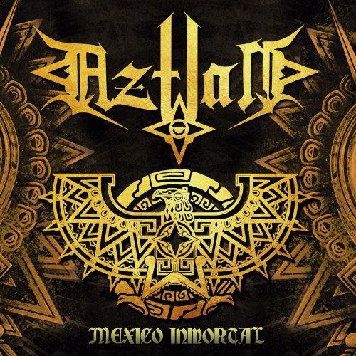 Aztlan - Mexico Inmortal (2019)