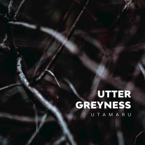 Utamaru - Utter Greyness (2019)