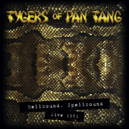 Tygers Of Pan Tang - Hellbound, Spellbound Live 1981 (2019)